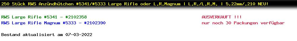 http://jafiwi.de/egun-bestand/2102358_2102390_250_Stueck_RWS_Anzuendhuetchen_53415333_Large_Rifle_oder_LRMagnum__LRLRM__522mm210_NEU.jpg?1553695909885