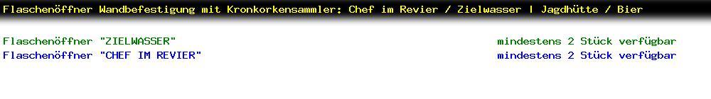 http://jafiwi.de/egun-bestand/77820000_Flaschenoeffner_Wandbefestigung_mit_Kronkorkensammler_Chef_im_Revier__Zielwasser__Jagdhuette__Bier.jpg?1593003231605