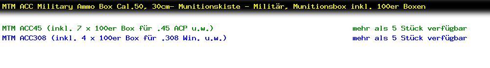 http://jafiwi.de/egun-bestand/ACC45-308_MTM_ACC_Military_Ammo_Box_Cal50_30cm_Munitionskiste__Militaer_Munitionsbox_inkl_100er_Boxen.jpg?1482837084966