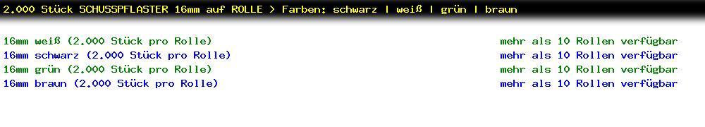 http://jafiwi.de/egun-bestand/ST_PAS16_2000_Stueck_SCHUSSPFLASTER_16mm_auf_ROLLE__Farben_schwarz__weiss__gruen__braun.jpg?1480197465875